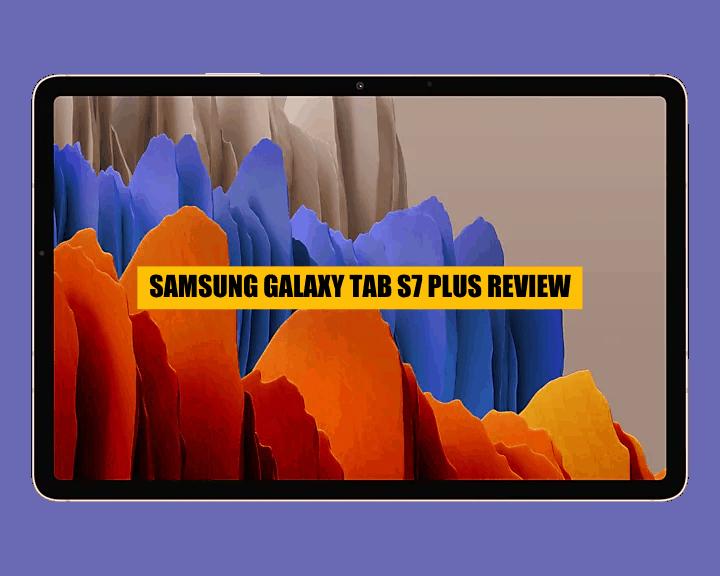 samsung glaxy tab s7 plus REVIEW